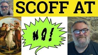 To Scoff - Interesting Words and Phrases - ESL British English Pronunciation