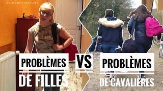 [ HUMOUR ] Problèmes de filles VS Cavalières !!