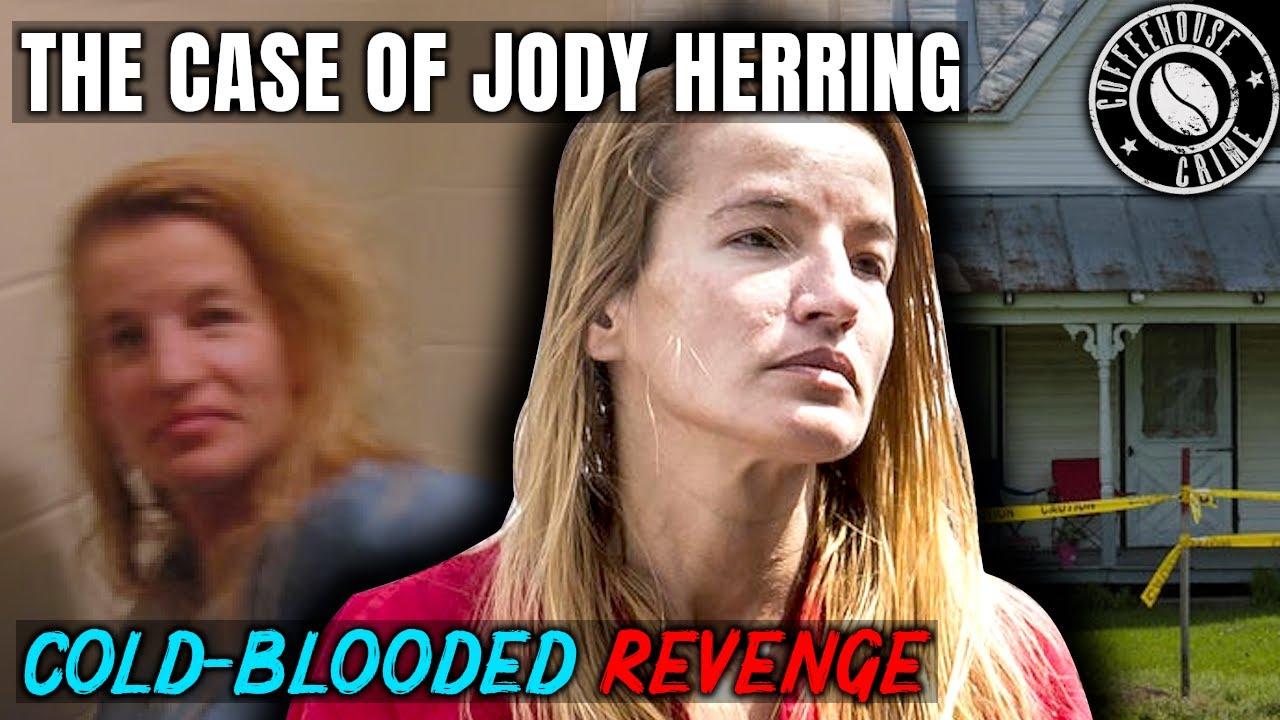 Killing in Senseless, Cold-Blooded Revenge | The Case of Jody Herring