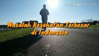 Masalah Kesehatan Masyarakat Terbesar di Indonesia