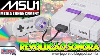 Conheça o chip MSU-1 : A revolução das ROMs do Super Nintendo
