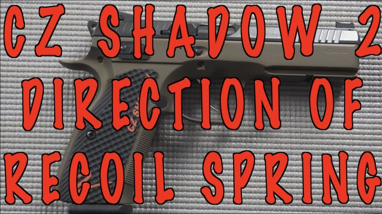 CZ SHADOW 2 DIRECTION OF RECOIL SPRING