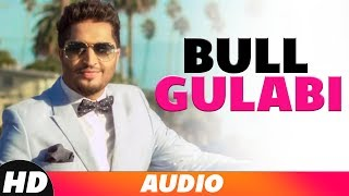 Bull Gulabi (Full Audio) | Jassi Gill | Latest Punjabi Songs 2018 | Speed Records