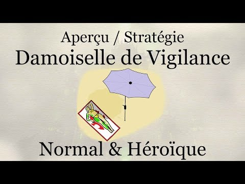 Aperçu / Stratégie - Damoiselle de Vigilance (Normal & Héroïque)