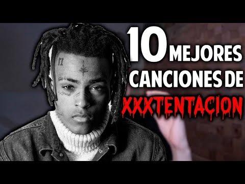 LAS 10 MEJORES CANCIONES DE XXXTENTACION
