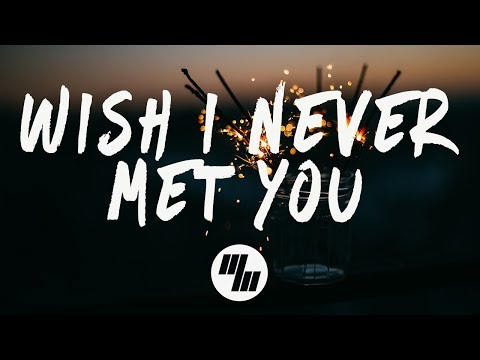 Loote - Wish I Never Met You (Lyrics) Mp3