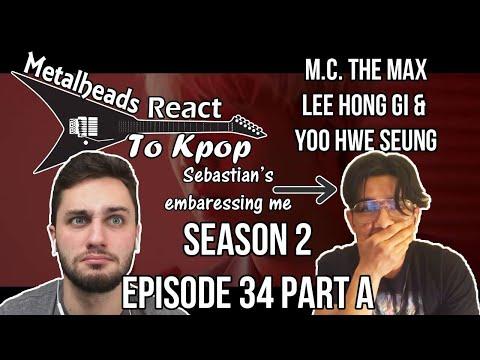 S2 E34 Part A | Metalheads React to Kpop | MC the Max and Lee Hong Gi & Yoo Hwe Seung