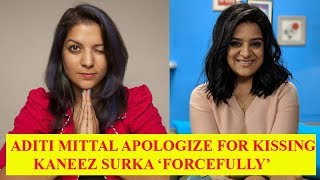 Aditi Mittal issues apology for 'forcefully' kissing fellow female comedian Kaneez Surka