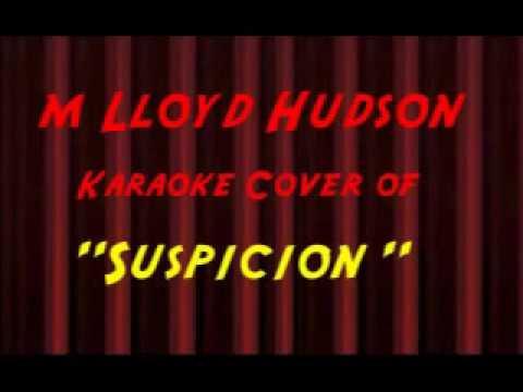Suspicion - Karaoke Cover by M Lloyd Hudson (fair use license)