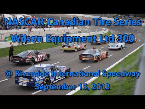 NASCAR Canadian Tire Series - Wilson Equipment Ltd 300 @ Riverside International Speedway 09-15-12