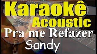 Baixar Sandy, ANAVITÓRIA - Pra Me Refazer (Karaokê Acústico) playback