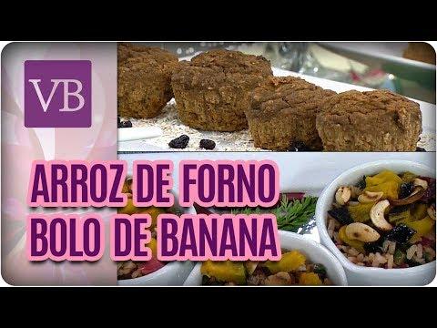Arroz de Forno e Bolo de Banana - Você Bonita (08/08/17)