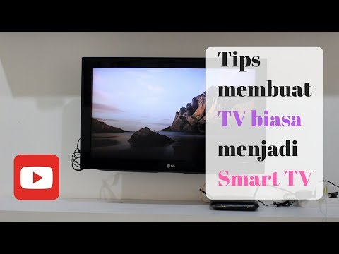 Tips membuat TV biasa menjadi Smart TV