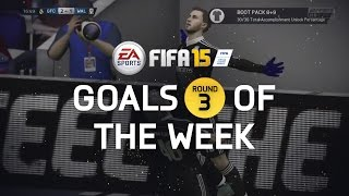 FIFA 15 - Best Goals of the Week - Round 3