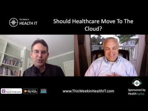 Should Healthcare Move to the Cloud?   This Week in Health IT Ep. 10