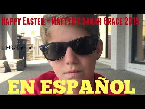 Happy Easter - MattyB & Sarah Grace 2015 (Subtitulado en Español ...