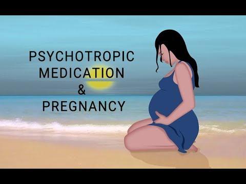 Psychotropic Medication & Pregnancy