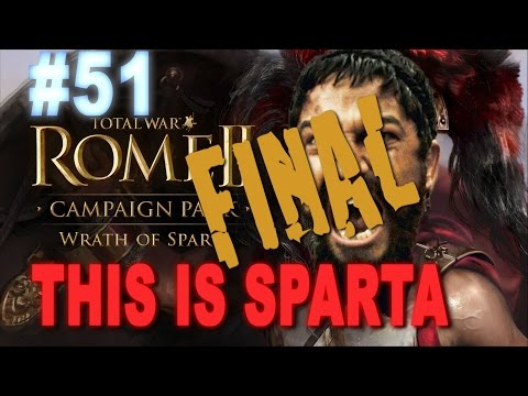 This is Sparta - Total War Rome 2 Wrath of Sparta Campaign #51 FINAL