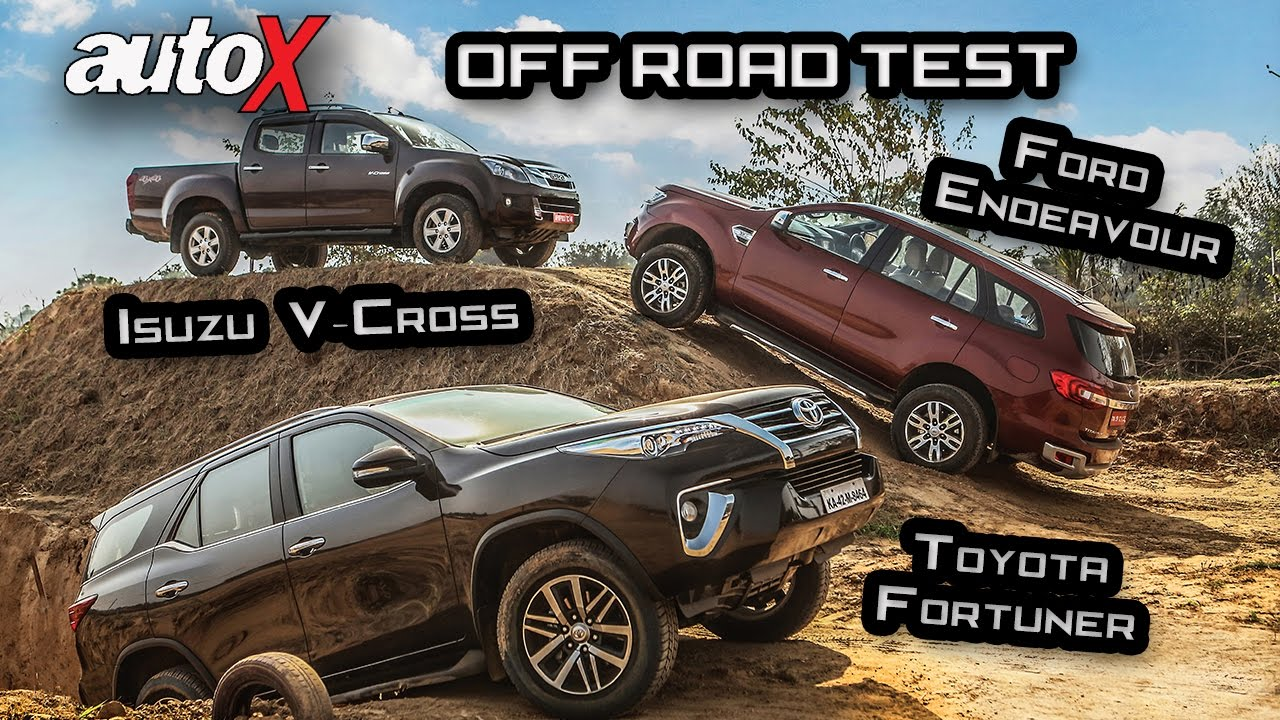 New Toyota Fortuner Vs Ford Endeavour Isuzu D Max V Cross Off Road Comparison Autox Youtube