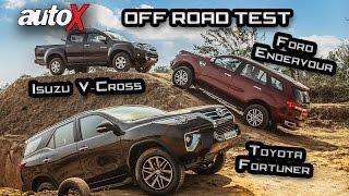 New Toyota Fortuner VS Ford Endeavour + Isuzu D-Max V-Cross | Off-Road Comparison | autoX