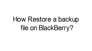 How to restore data to the BlackBerry 10 smartphone using BlackBerry Link