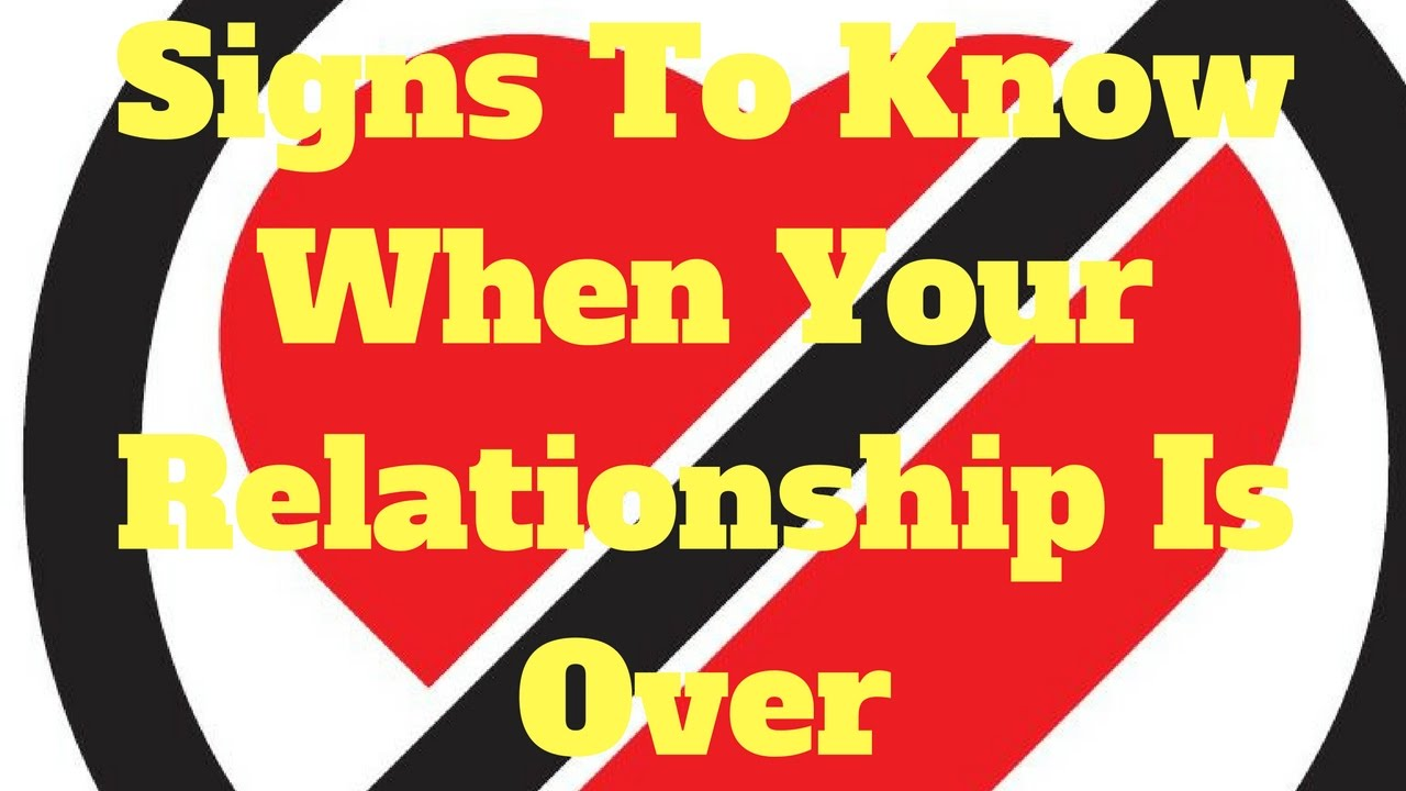 when to know if your relationship is over