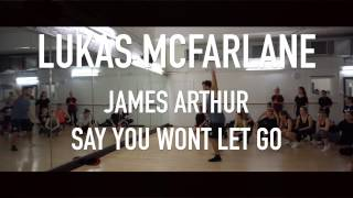 Baixar Lukas McFarlane - James Arthur - Say You Won't Let Go