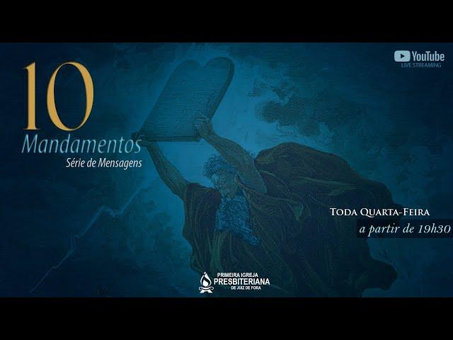 CULTO DEVOCIONAL - OS 10 MANDAMENTOS - 07/07/2021