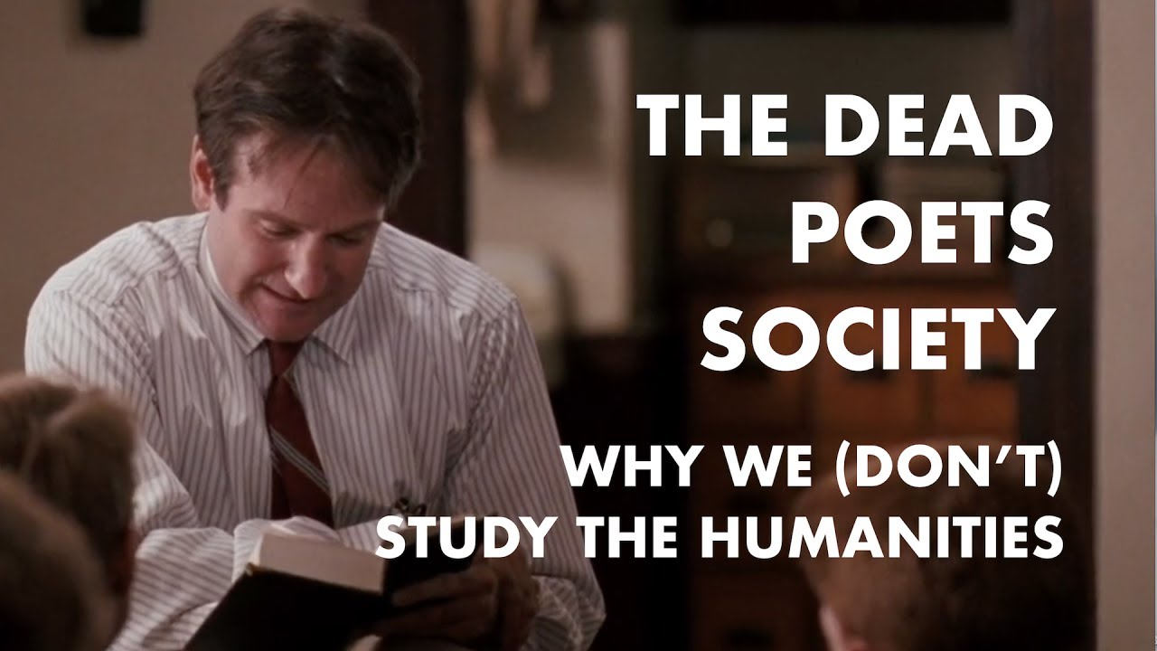 The Dead Poets Society: Why we (don't) study the humanities
