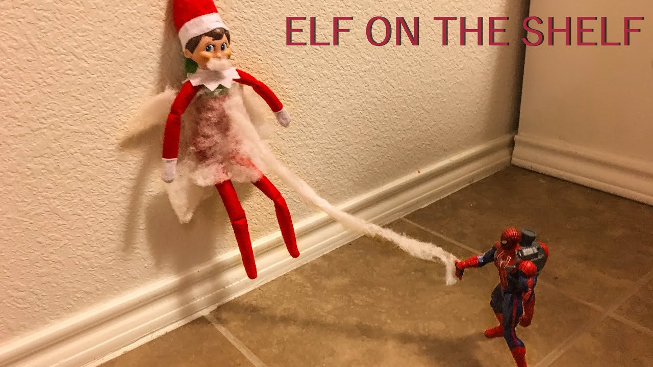 Elf On The Shelf Attacked By Spiderman Youtube