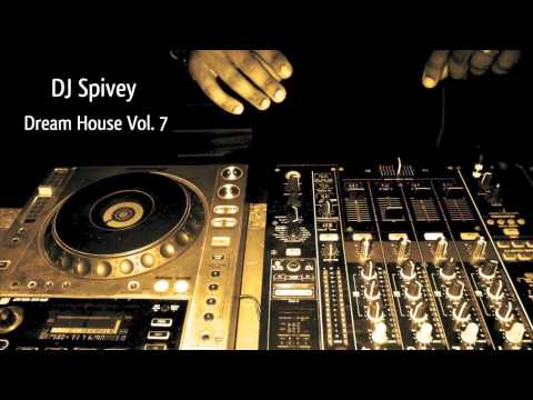 Dream House Vol.7 (A Soulful House Mix) by DJ Spivey