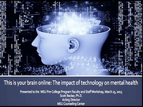 Dr. Scott Becker: This is your brain online: The Impact of Technology on Mental Health