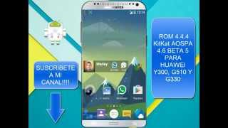 ROM 4.4.4 KK AOSPA 4.6 BETA 5 PARA HUAWEI Y300, G510 Y G330