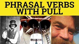 Phrasal Verbs pull Phrasal Verbs pull in Phrasal Verbs pull out Phrasal Verbs  pull over
