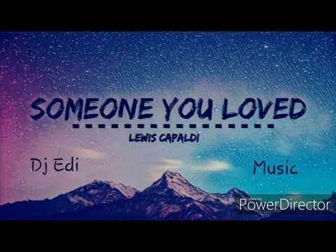 Lewis Capaldi - Someone You Loved (Lyrics) ♫Dj Edi♫