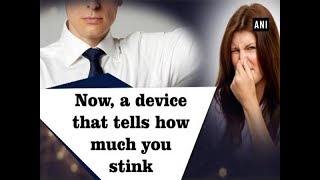 Now, a device that tells how much you stink - Technology News