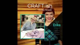 CRAFT-ish Episode 12: Interview with British Knitwear Designer, Erika Knight (podcast)