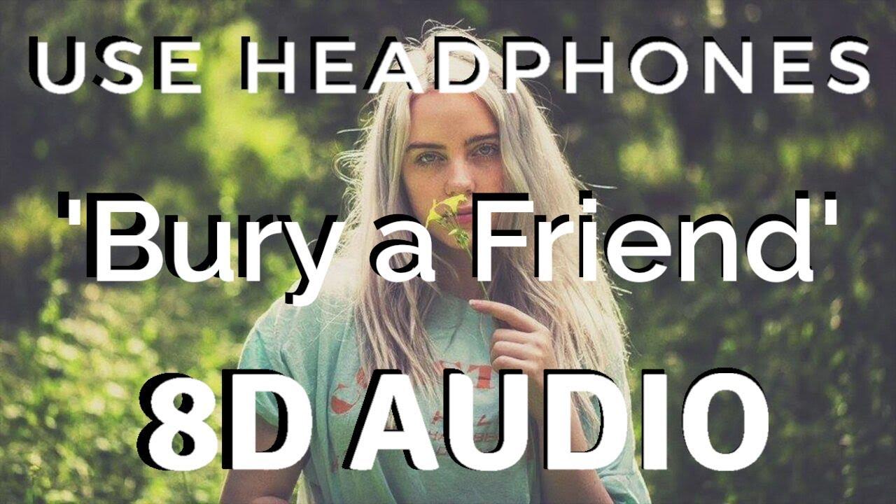 Download Billie Eilish - Bury a Friend [8D AUDIO] 🎧