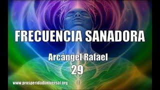 FRECUENCIA SANADORA, ARCÁNGEL RAFAEL-  29  - PROSPERIDAD UN...