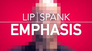 Lip Spank : Emphasis   Voice acting tutorials with Ricepirate