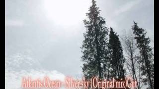 Atlantis Ocean - Silver sky (Original mix) Cut.avi