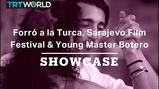 Baixar Forró a la Turca, Sarajevo Film Festival & Young Master Botero | Full Episode | Showcase