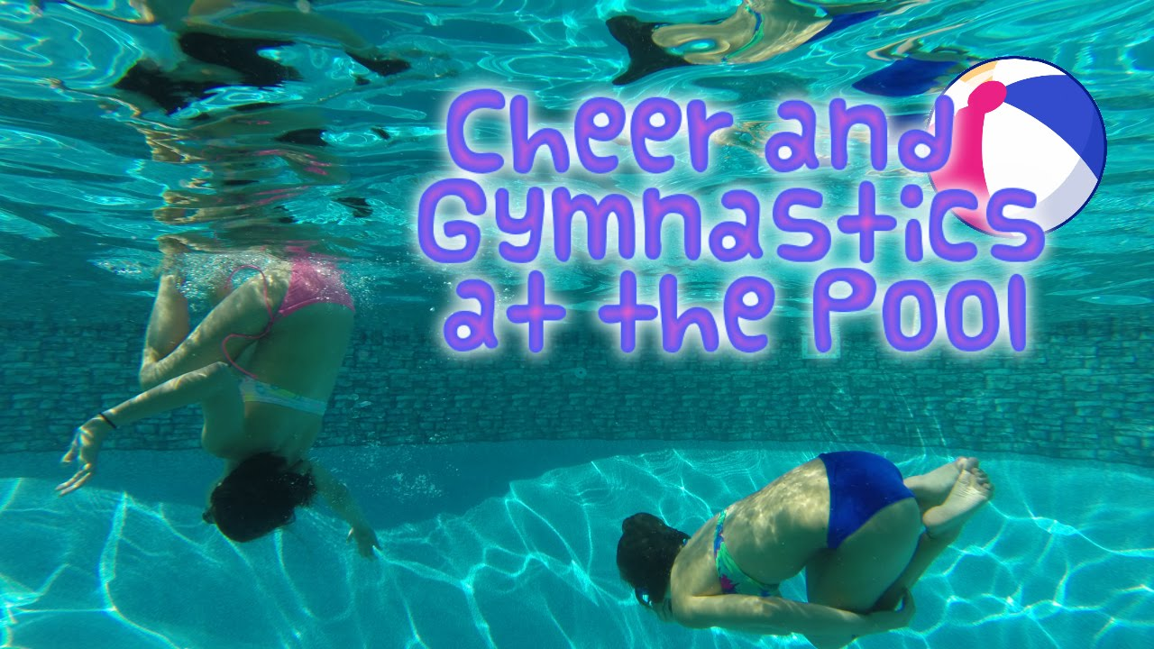 7fd29d816e2 Cheer and Gymnastics at the Pool! - YouTube
