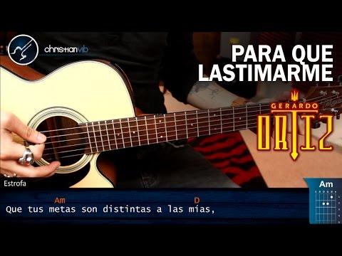 Como tocar Para Que Lastimarme | GERARDO ORTIZ en Guitarra Acustica
