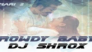 Mari 2 - Rowdy Baby | Dhanush,Dhee | DJ Shrox | Remix.