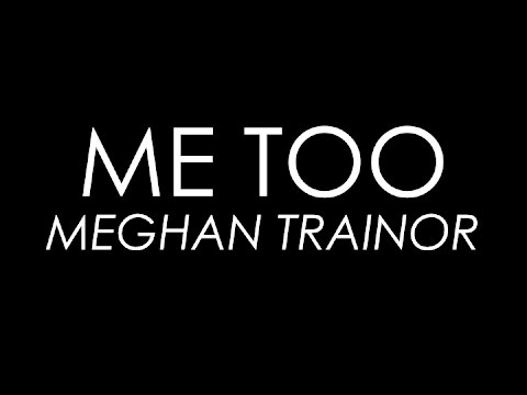 Me Too - Meghan Trainor (Lyrics)