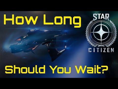Star Citizen: How long should I wait?