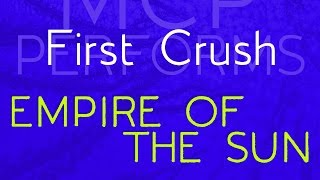First Crush - Empire of the Sun cover by Molotov Cocktail Piano