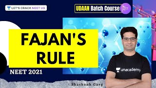 Fajan's Rule | UDAAN Batch Course | NEET 2021 | Shashank Garg