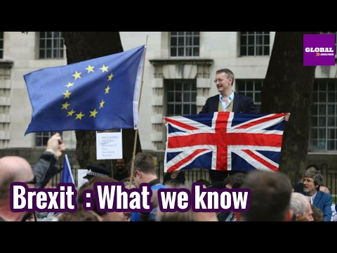 Brexit :What we know